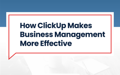 How ClickUp Makes Business Management More Effective