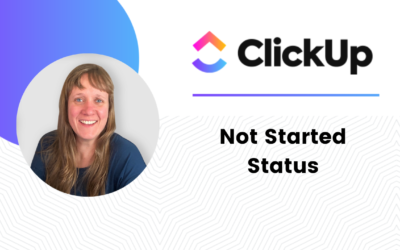 ClickUp Not Started Statuses