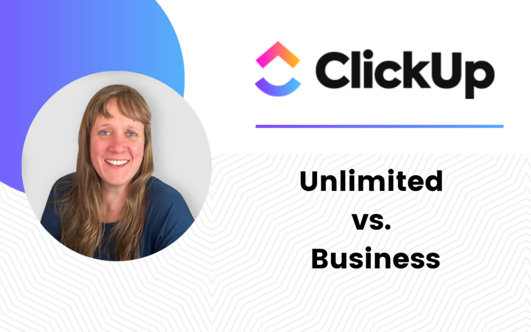 ClickUp Unlimited vs Business