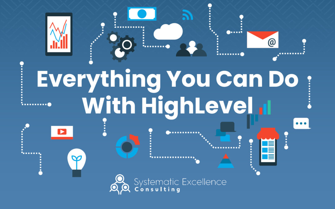 Everything You Can Do With HighLevel